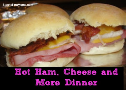 Hot Ham, Cheese and More Dinner