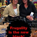 Frugality is the new black!