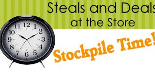 Stockpile Time :: Hot Deals & Steals at the store!