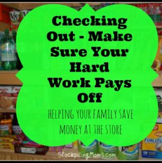 Stockpiling 101 – Checking Out – Make Sure Your Hard Work Pays Off