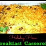 Holiday Ham Breakfast Casserole