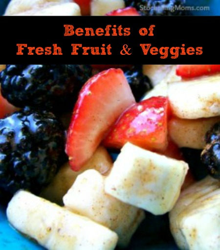 Benefits of Fresh Fruit & Veggies