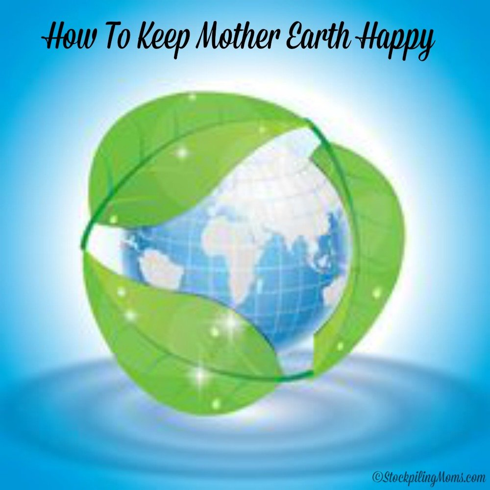 How To Keep Mother Earth Happy