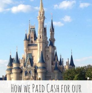 How We Paid Cash For Our Disney Vacation