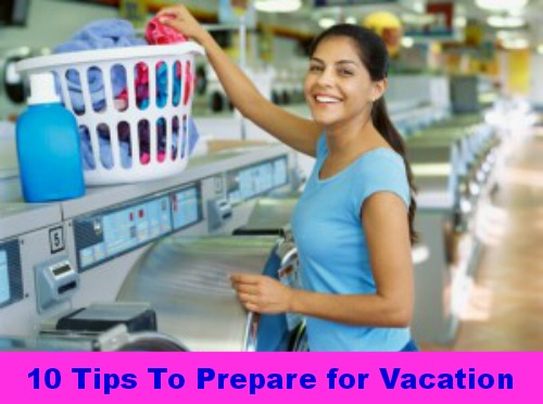 10 Tips To Prepare for Vacation