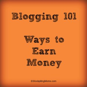 Blogging 101  Ways to Earn