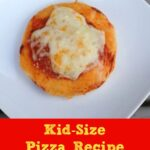 Kid-Size Pizza Recipe