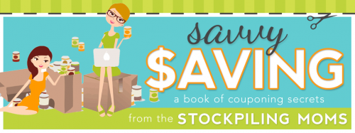 Savvy Saving Book - A Book of Couponing Secrets from the Stockpiling Moms