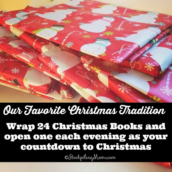 Our Favorite Christmas Tradition - Wrap 24 Christmas Books and open one each evening as your countdown to Christmas