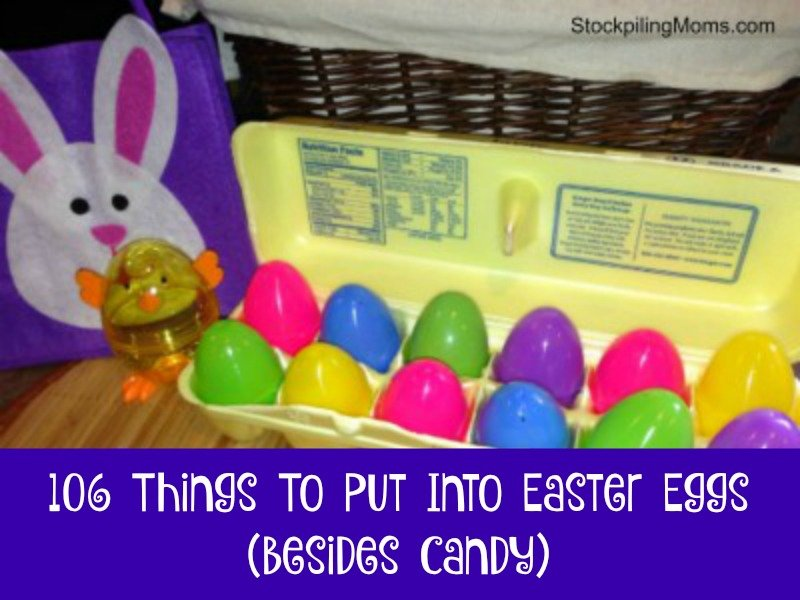 106 Things To Put Into Easter Eggs Besides Candy! A great list!