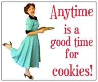 anytime is a good time for cookies