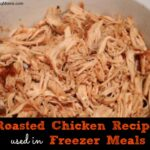 Roasted Chicken Recipe used in Freezer Meals