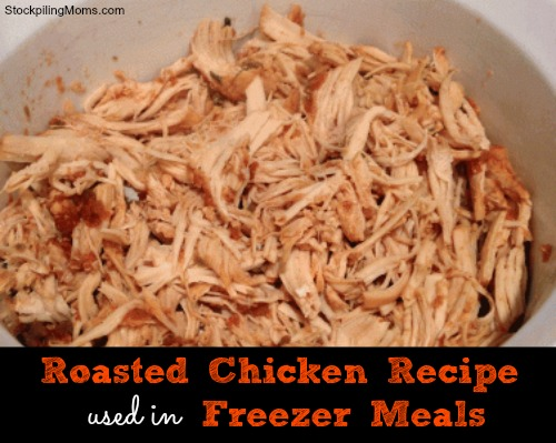 Roasted Chicken Recipe used in Freezer Meals - this is a master recipe that is perfect for recipes that call for roasted chicken and when I find whole chickens on sale I make this up and freeze.