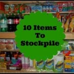 10 Items To Stockpile