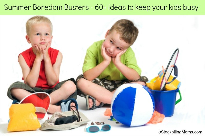 Summer Boredom Busters  60+ ideas to keep your kids busy
