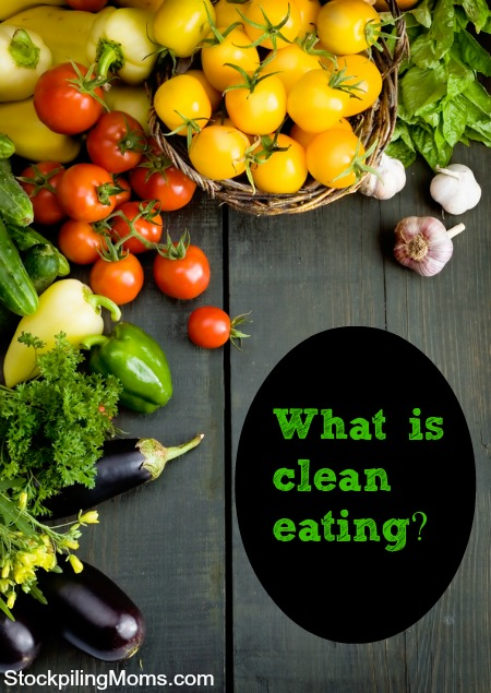 What is Clean Eating? Here are the basics to get you started plus recipes!