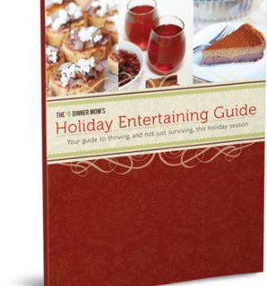 The $5 Dinner Mom's Holiday Entertaining Guide
