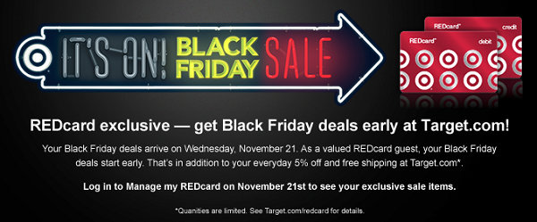 On Wednesday, November 22, at midnight (PT), ezeciris.ml is offering a Black Friday early access sale for REDcard holders! When you use your Target REDcard debit or credit card, you'll receive 5%.