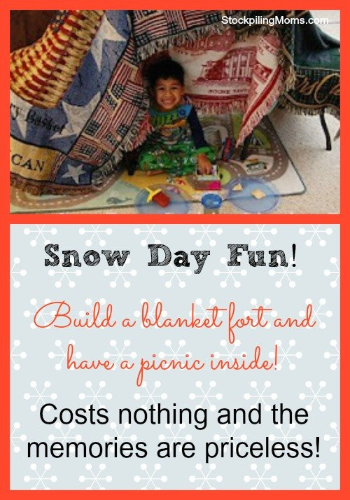 Snow Day Fun! Build a blanket fort and picnic inside! It costs nothing and the memories are priceless!
