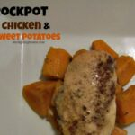 Crockpot Chicken & Sweet Potatoes1