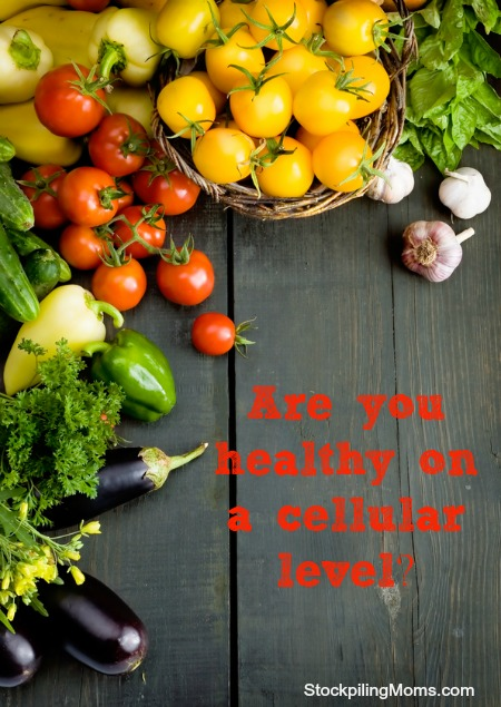 Are you healthy on a cellular level?