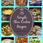 25 Simple Slow Cooker Recipes