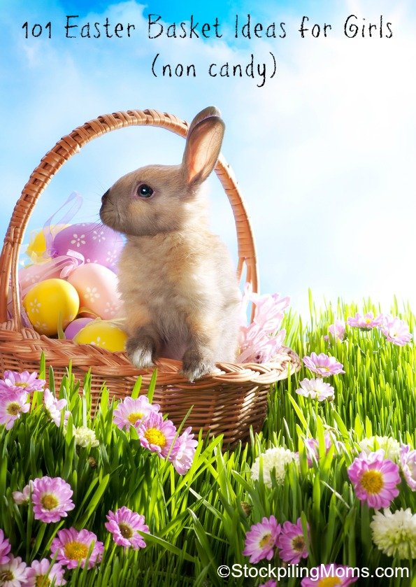 101 Easter Basket Ideas for Girls (non candy)