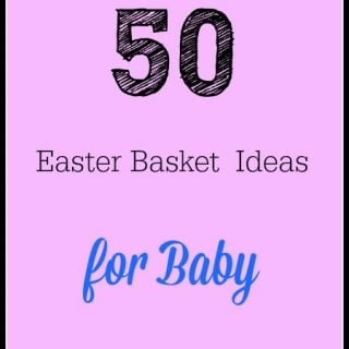 50 Easter Basket Ideas for Baby