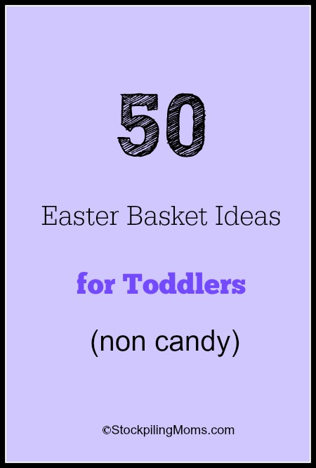 50 Easter Basket Ideas for Toddlers (non candy). A great list!