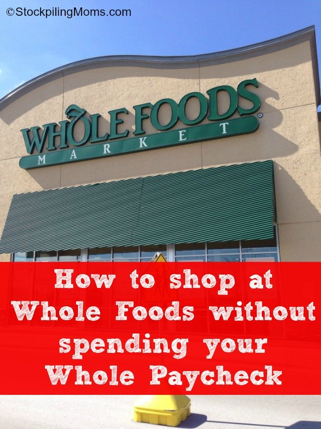 How to shop at Whole Foods without spending your Whole
