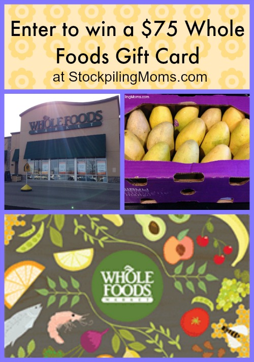 Enter to win a $75 Whole Foods Gift Card