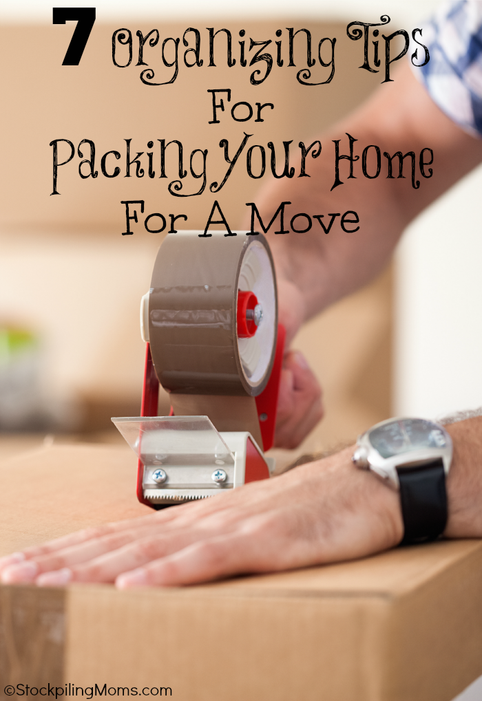 7 Organizing Tips For Packing Your Home For A Move