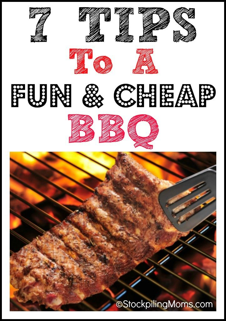 7 Tips To A Fun & Cheap BBQ #summer #BBQ #Grilling