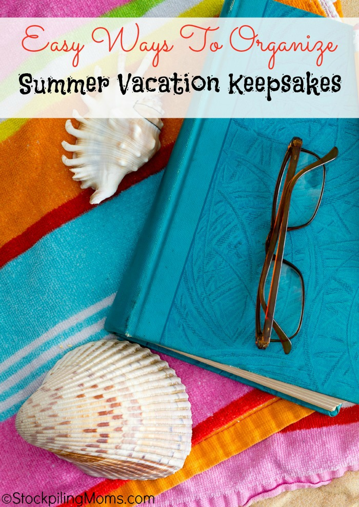 Easy Ways To Organize Summer Vacation Keepsakes final
