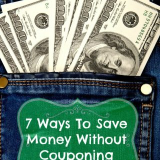 7 Ways To Save Money Without Couponing