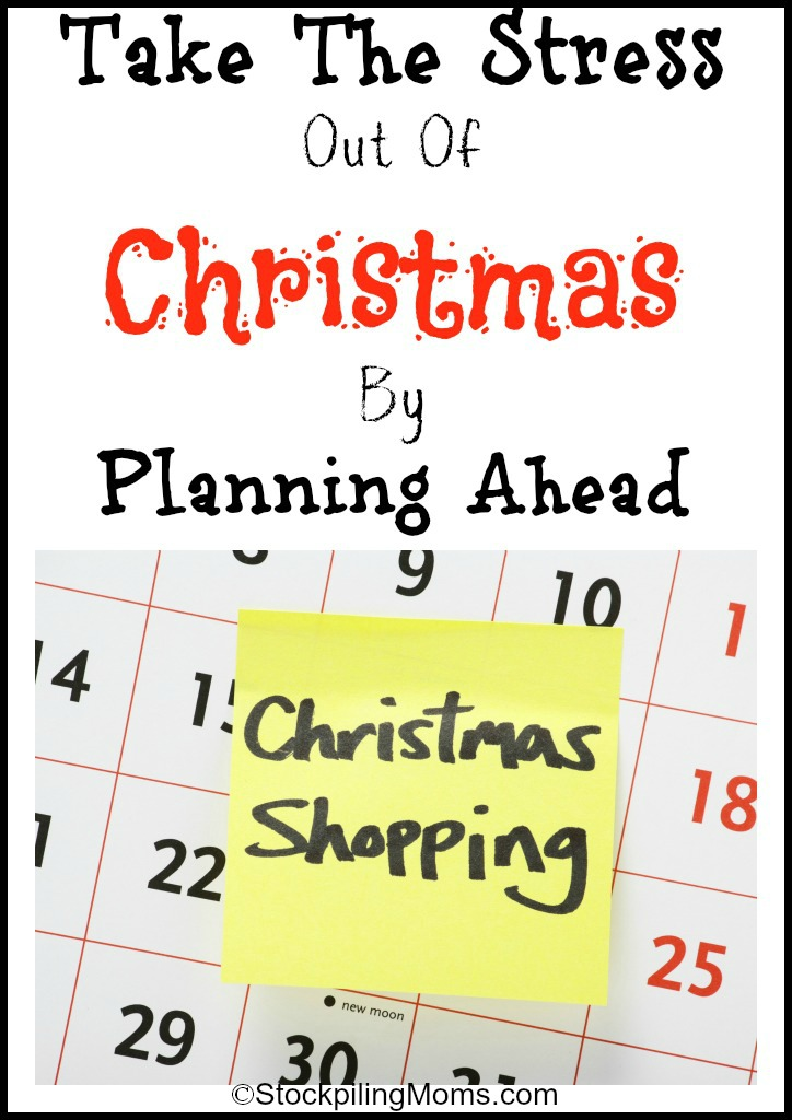 take the stress out of christmas by planning ahead
