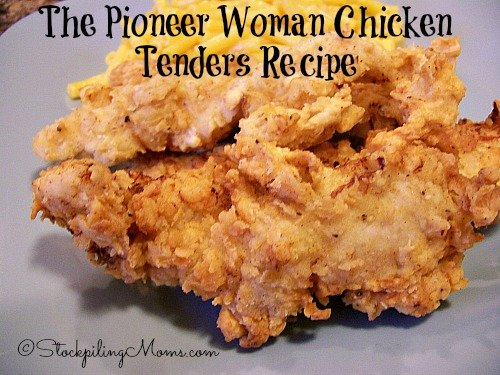 The Pioneer Woman Chicken Tenders Recipe is out of this world amazing!