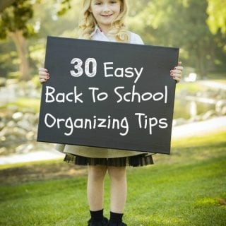 30 Easy Back To School Organizing Tips