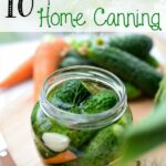 10 Tips for Successful Home Canning