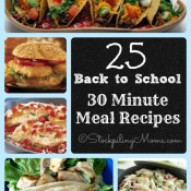 25 Back to School 30 Minute Meal Recipes