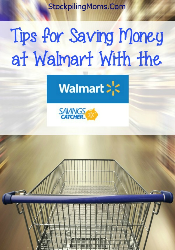 Tips for Saving Money at Walmart with the Savings Catcher