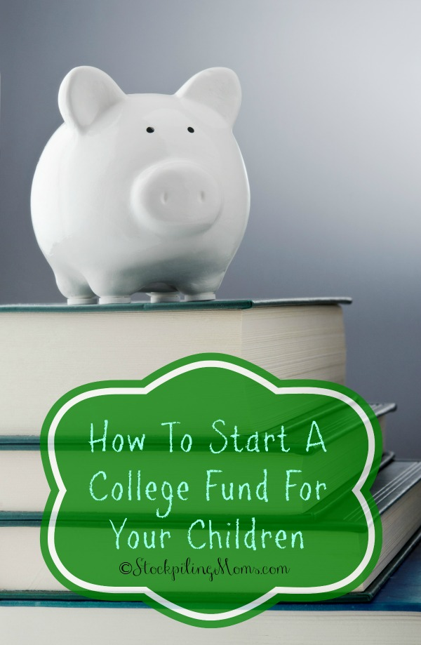 How to Start A College Fund For Your Children
