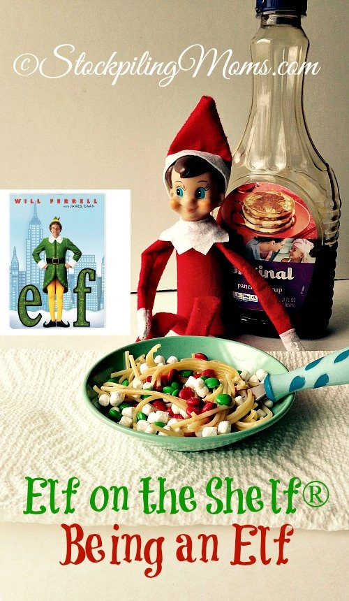 Elf on the Shelf® Being an Elf - Let's watch the movie Elf and eat spaghetti with syrup, marshmallows, candy and anything else we want!
