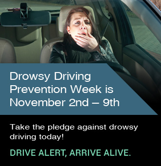 Drowsy Driving Prevention Week is November 2nd-9th.  Take the pledge against drowsy driving today!