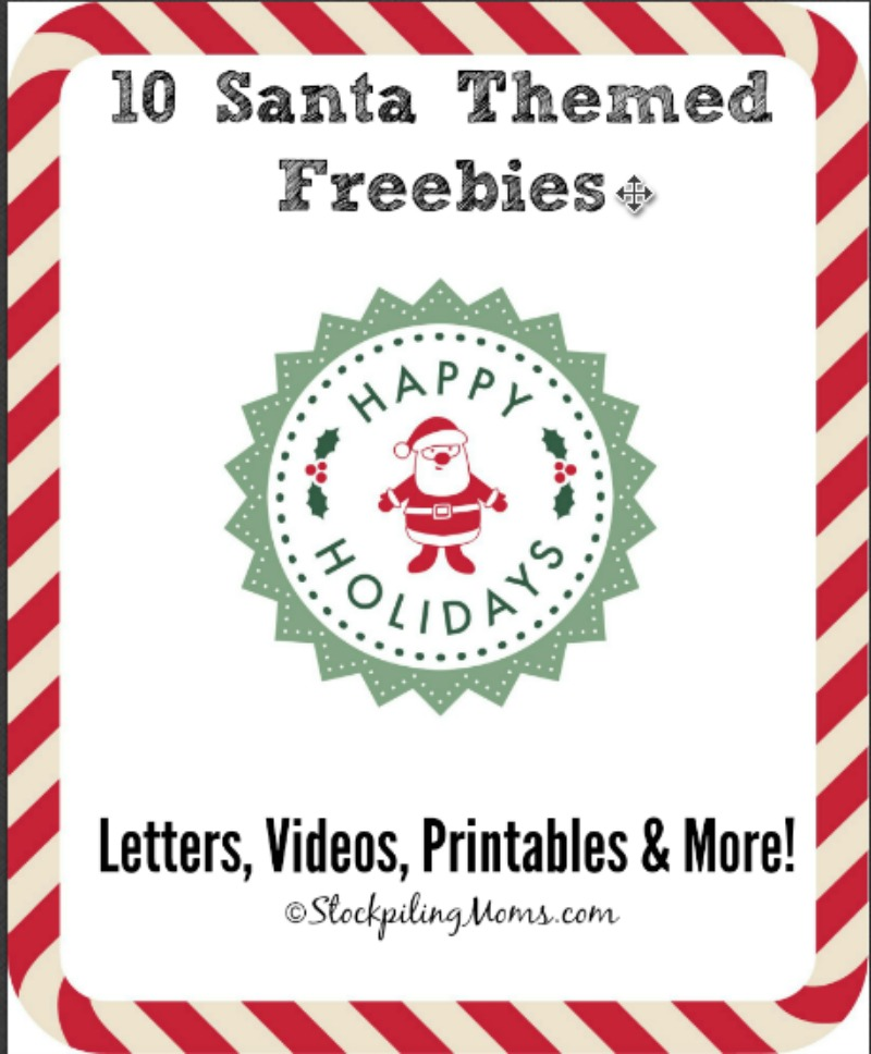 10 Santa Themed Freebies - Letters, Videos, Printables and More!