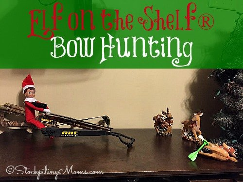 Elf on the Shelf® Bow Hunting - Our elf is practicing his form!