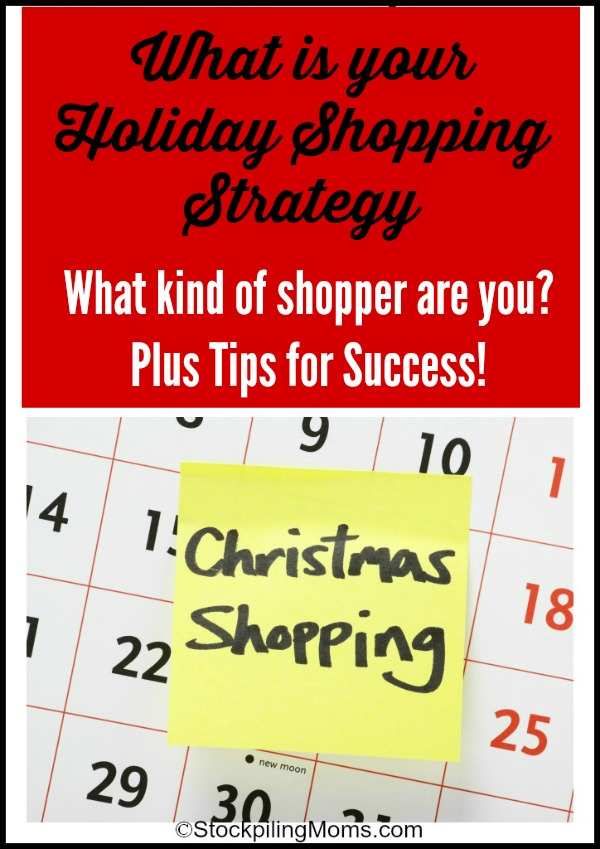 What is your Holiday Shopping Strategy Plus Tips for Success!