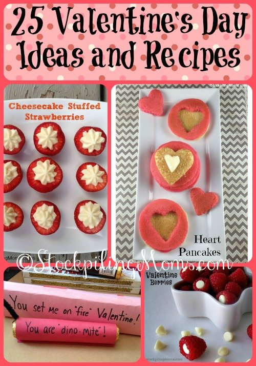 Here are 25 Valentine's Day Ideas and Recipes that will make your sweetheart happy!
