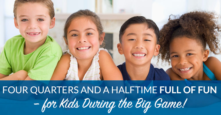 4 Perfect Big Game Quarters - Halftime of Fun for Kids