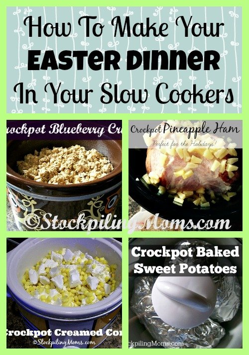 How To Make Your Easter Dinner In Your Slow Cookers to save you time in the kitchen! #easter